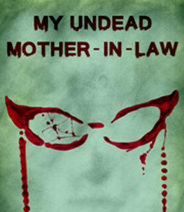 first My Undead Mother-in-law discount