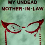 2017 My Undead Mother-in-law
